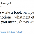 Judging by this somewhat cryptic tweet, Savage appears to be writing a book. He'll have to improve his grammar in that case.