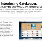 Apple added a new security feature called Gatekeeper to Mountain Lion that will give you the option to limit what kind of apps your Mac can run. For example, you can tell Gatekeeper to only allow apps from the Mac App Store to ensure you don't get hit with a virus or malware. (Photo: Apple)
