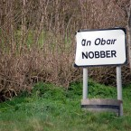 Meath village Nobber is one of the favourites on Ireland's list of amusing placenames. It's also the birthplace of the blind harpist Turlough O'Carolan. So there. 